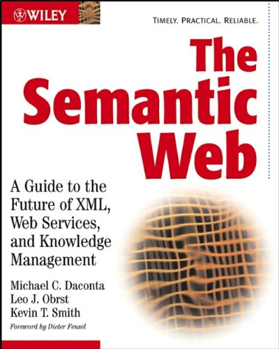 The Semantic Web: A Guide to the Future of XML, Web Services, and Knowledge Management