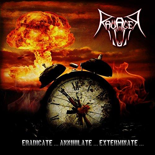Eradicate...Annihilate...Exterminate...