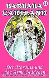 38. Der Marquis und das arme Madchen (Die zeitlose Romansammlung von Barbara Cartland) (German Edition)