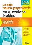 Pôle neuropsychiatrie en questions isolées pour les ECNi - Neurologie - Psychiatrie