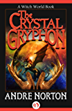 The Crystal Gryphon (Witch World Series 2: High Hallack Cycle)