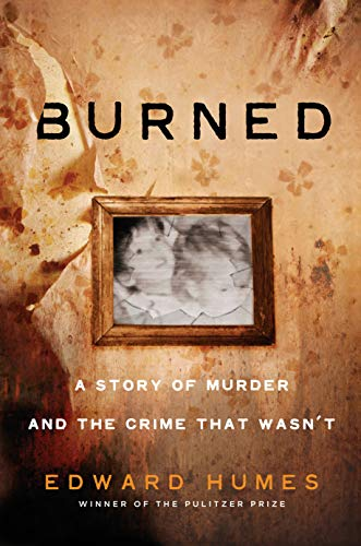 Burned: A Story of Murder and the Crime That Wasn't (English Edition)