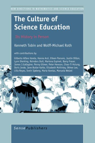 The Culture of Science Education: Its History in Person (New Directions in Mathematics and Science Education)