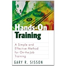 Hands-On Training: A Simple and Effective Method for on the Job Training (The Berrett-Koehler Organizational Performance Series) (English Edition)