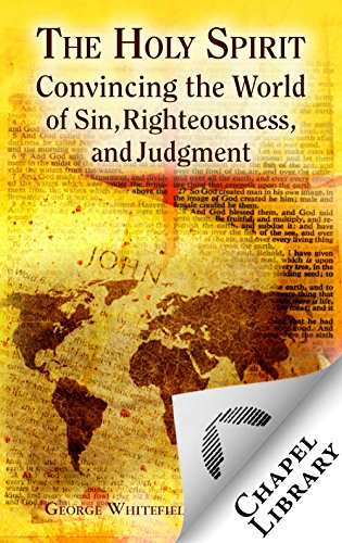 The Holy Spirit Convincing the World of Sin, Righteousness, and Judgment