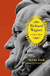 Richard Wagner - A Life in Music