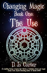 The Use (Changing Magic Book 1) (English Edition)