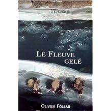 Le fleuve gelé de Olivier Föllmi ( 2 avril 1996 )