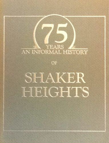 75 Years an Informal History of Shaker Heights