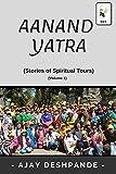 Aanand Yatra: (Stories of Spiritual Tours) (Volume 1)