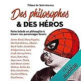 Des philosophes & des héros. Petite balade en philosophie à travers nos personnages favoris