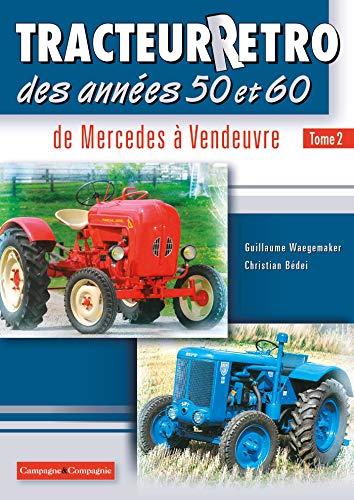 Tracteur rétro des années 50 et 60 : Porsche-Diesel Junior, Renault 3042, Renault N72 R7052, Sift TD4, Someca Som 40H, Someca Som 55, Fiat Someca 640, ... de Vierzon 201, Vendeuvre Bob 500 et B2 B16