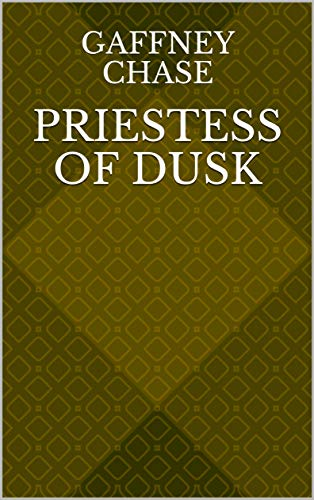 Priestess Of Dusk (Finnish Edition) por Gaffney Chase