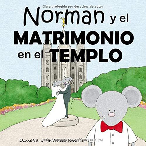 Norman y el Matrimonio en el Templo por Danette Smith