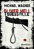 Oliver Hell - Todesstille (Bonn - Krimi: Oliver Hells sechster Fall)
