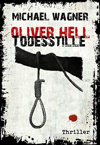 Buchseite und Rezensionen zu 'Oliver Hell - Todesstille (Oliver Hells sechster Fall)' von Michael Wagner