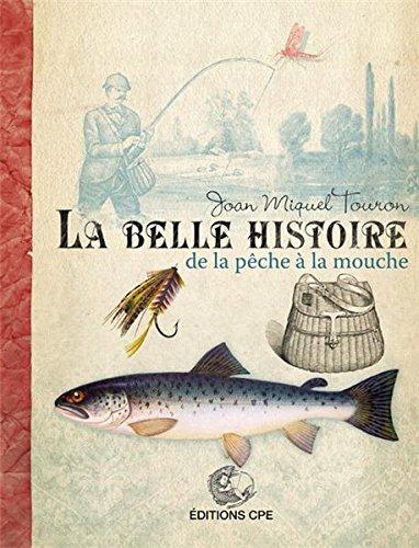 La belle histoire de la pêche à la mouche par Joan Miquel Touron
