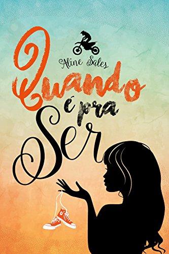 Quando é Pra Ser (Portuguese Edition) por Aline Sales