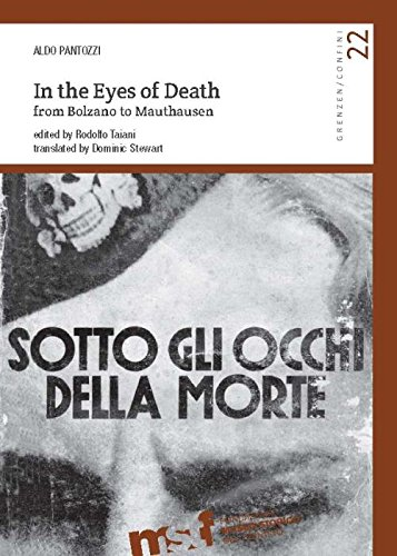 In the eyes of death. From Bolzano to Mauthausen por Aldo Pantozzi