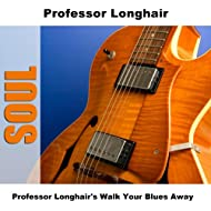 Professor Longhair's Walk Your Blues Away