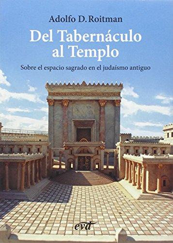 DEL TABERNACULO AL TEMPLO (El mundo de la Biblia) por ADOLFO ROITMAN