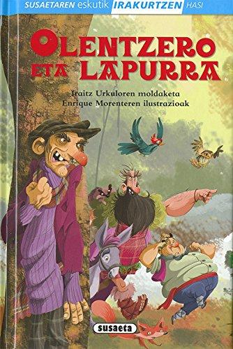 Olentzero eta lapurra (Susaetaren eskutik irakurtzen hasi 1.Maila) por Susaeta Ediciones S A