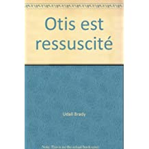 Otis est ressucité=édition Hors commercxe à tirage limité