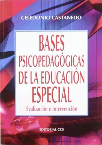 Bases psicopedagógicas de la educación especial: Evaluación e intervención (Campus)