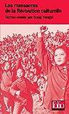 Les massacres de la Révolution culturelle