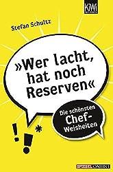 »Wer lacht, hat noch Reserven«: Die schönsten Chef-Weisheiten (KiWi)