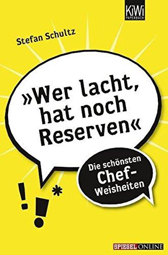 wer-lacht-hat-noch-reserven-die-schonsten-chef-weisheiten