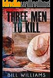 THREE MEN TO KILL (English Edition)