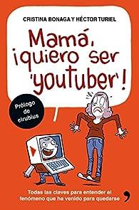 Mamá, quiero ser youtuber par Héctor Turiel