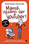 Mamá, quiero ser youtuber par Turiel