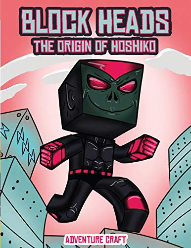 Adventure Craft (Block Heads - The origin of Hoshiko): This Block Heads paper crafts book for kids comes with 7 specially selected 3D Block Head characters and 1 hoverboard