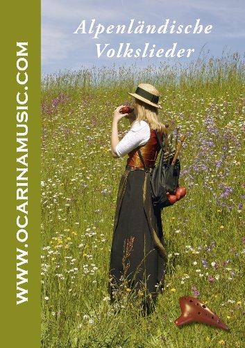Alpenländische Volkslieder mit Text (Alpenländische Texte)