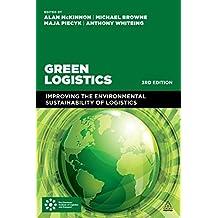 Green Logistics: Improving the Environmental Sustainability of Logistics