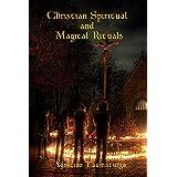 Christian Spiritual and Magical Rituals (English Edition)