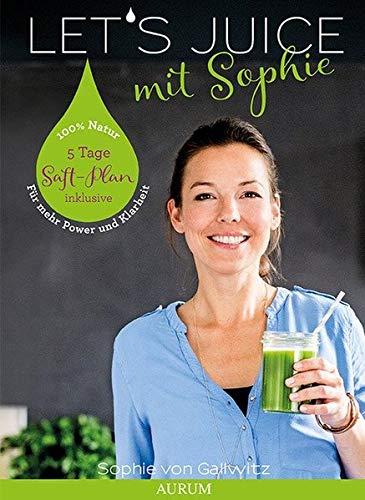 Let's Juice mit Sophie: Power für den Darm - Klarheit für den Geist