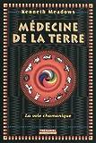 Médecine de la terre - La voie chamanique