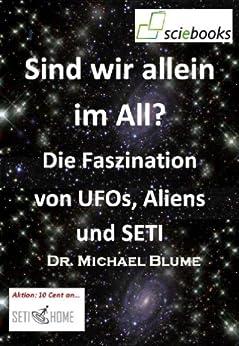 Sind wir allein im All? Die Faszination von UFOs, Aliens und SETI (sciebooks 2) von [Blume, Michael]