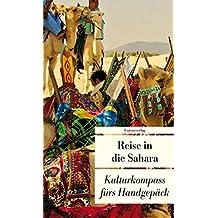 Reise in die Sahara: Kulturkompass fürs Handgepäck (Unionsverlag Taschenbücher)