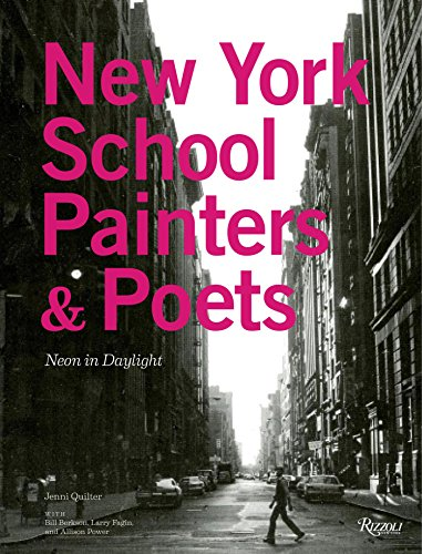 New York School Painters & Poets: Neon in Daylight (Die New York School Kunst)