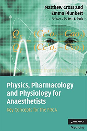 Physics, Pharmacology and Physiology for Anaesthetists Paperback: Key Concepts for the FRCA