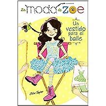 La Moda De Zoe 3. Un Vestido Para El Baile (Literatura Infantil (6-11 Años) - La Moda De Zoe)
