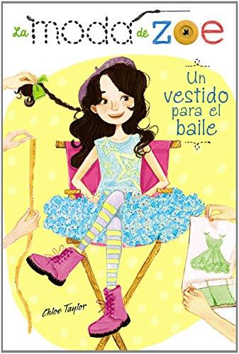 La moda de Zoe 3. Un vestido para el baile (Literatura Infantil (6-11 Años) - La Moda De Zoe) por Chloe Taylor