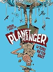 Planet Ranger - tome 2 - La terre vue d'en haut