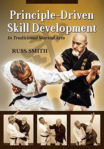 Principle-Driven Skill Development: In Traditional Martial Arts por Russ L. Smith