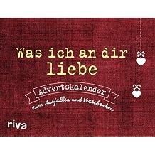 Was ich an dir liebe – Adventskalender: Zum Ausfüllen und Verschenken