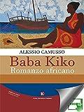 Baba Kiko: Romanzo africano